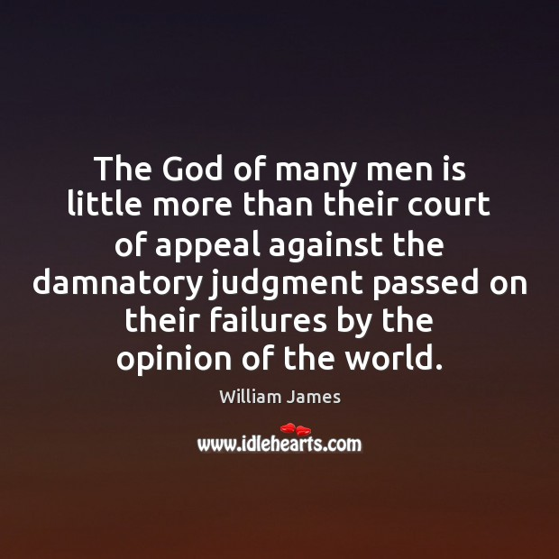 The God of many men is little more than their court of Image