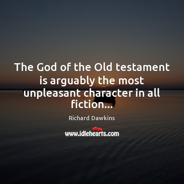 Image, The God of the Old testament is arguably the most unpleasant character in all fiction…
