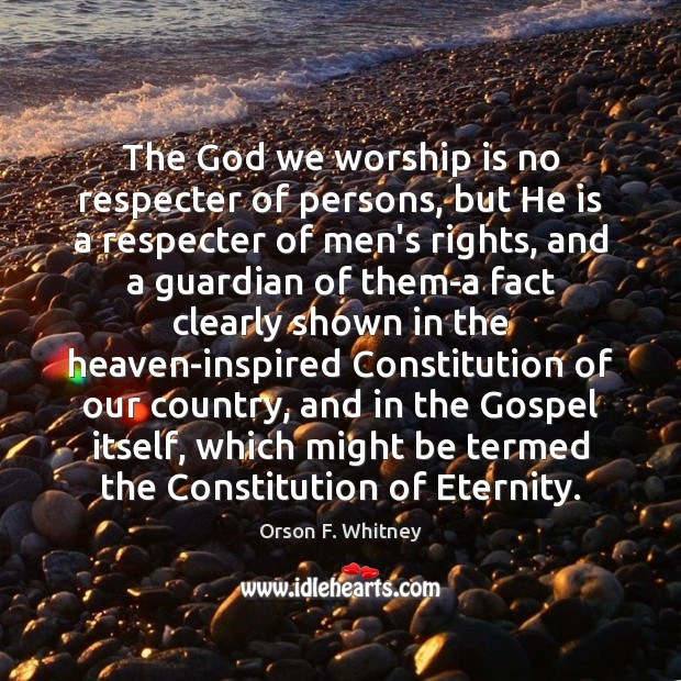 The God we worship is no respecter of persons, but He is Worship Quotes Image