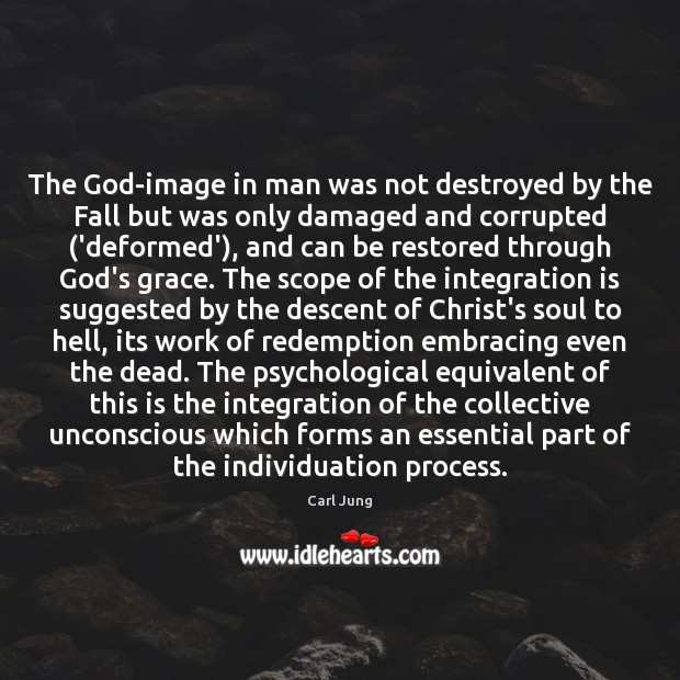 The God-image in man was not destroyed by the Fall but was Image