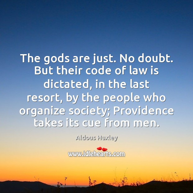 Image, The Gods are just. No doubt. But their code of law is