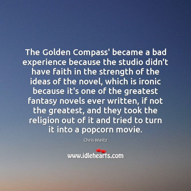 The Golden Compass' became a bad experience because the studio didn't have Faith Quotes Image