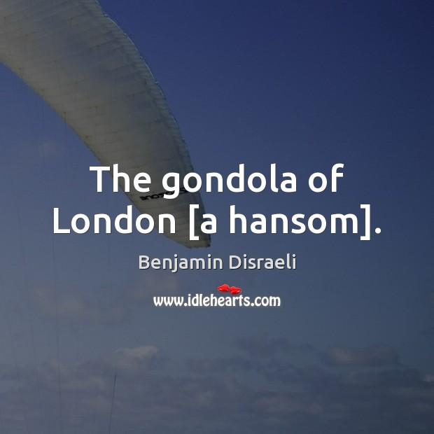 The gondola of London [a hansom]. Image
