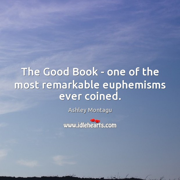 Image, The Good Book – one of the most remarkable euphemisms ever coined.