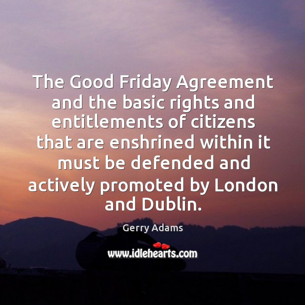 The good friday agreement and the basic rights and entitlements of citizens that are Image