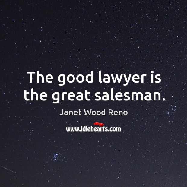 The good lawyer is the great salesman. Image