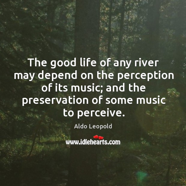 The good life of any river may depend on the perception of Image