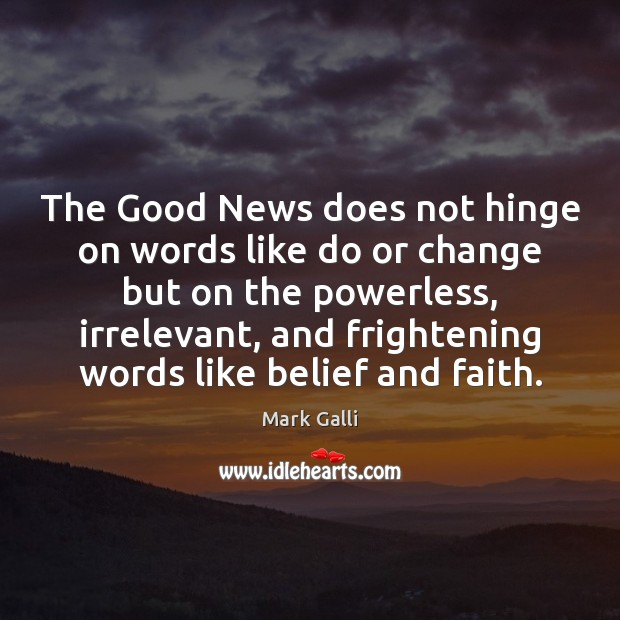 The Good News does not hinge on words like do or change Image