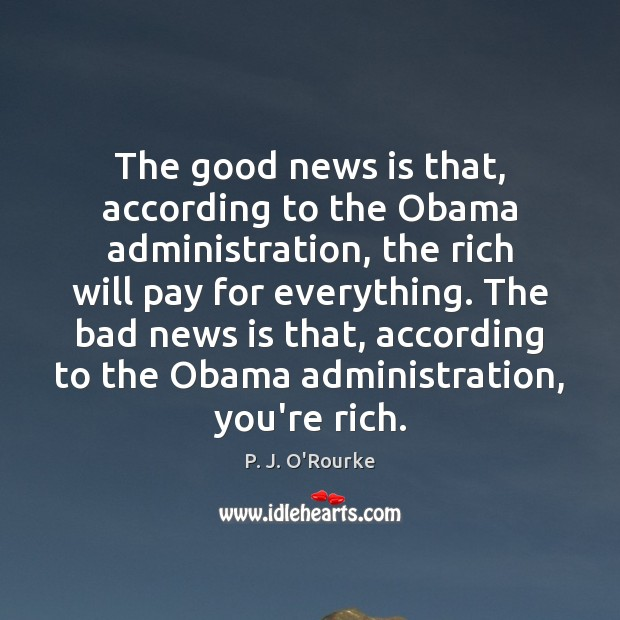 The good news is that, according to the Obama administration, the rich Image