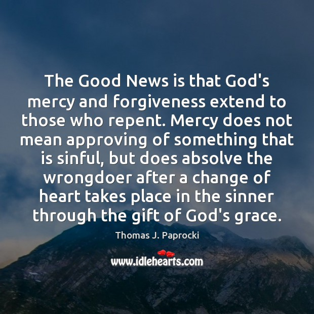 Image, The Good News is that God's mercy and forgiveness extend to those
