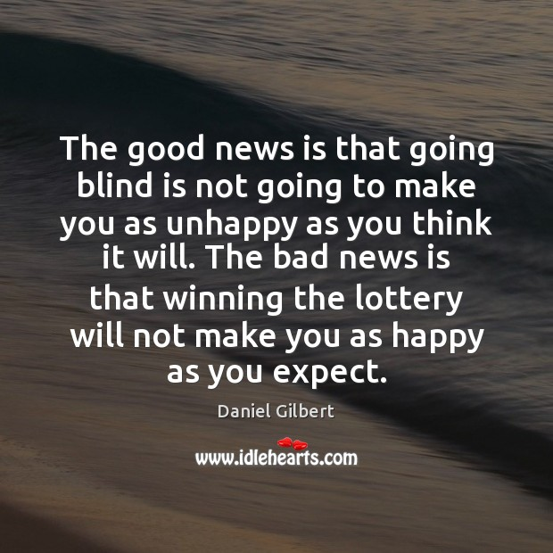 The good news is that going blind is not going to make Image