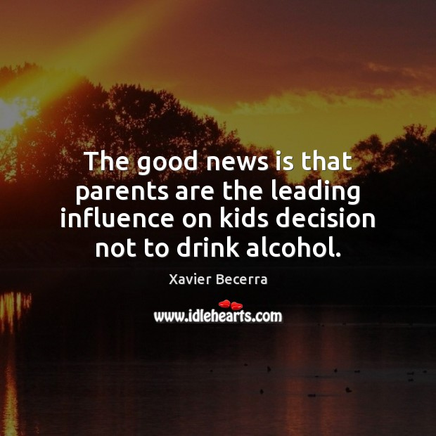 Image, The good news is that parents are the leading influence on kids