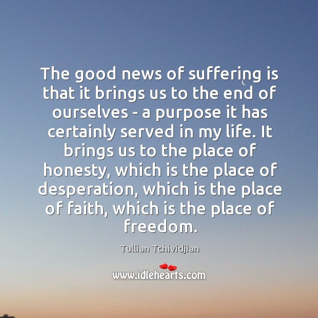 The good news of suffering is that it brings us to the Image