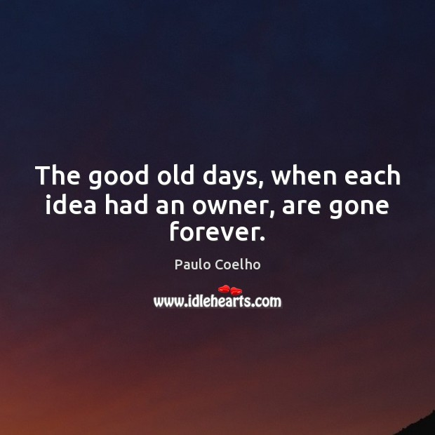 The good old days, when each idea had an owner, are gone forever. Image