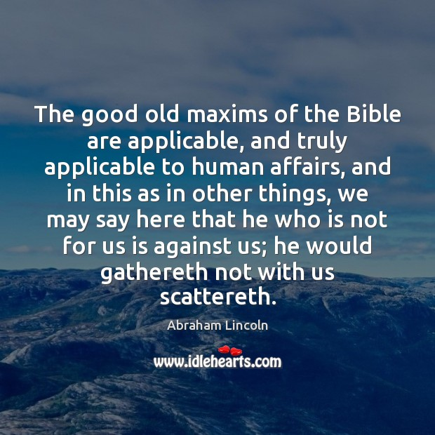 The good old maxims of the Bible are applicable, and truly applicable Image