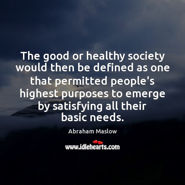 Image, The good or healthy society would then be defined as one that