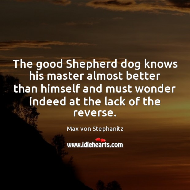 The good Shepherd dog knows his master almost better than himself and Image