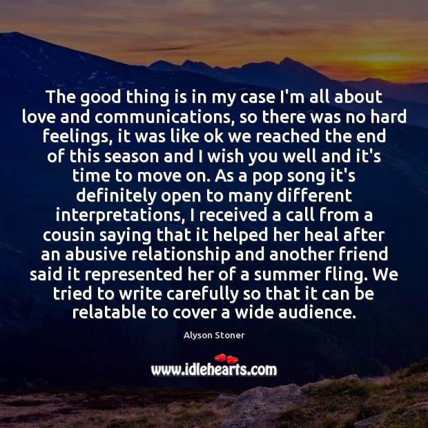 The good thing is in my case I'm all about love and Heal Quotes Image