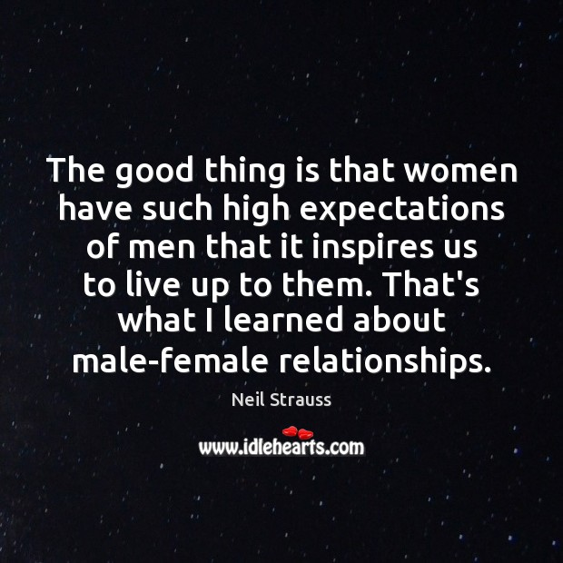 Image, The good thing is that women have such high expectations of men