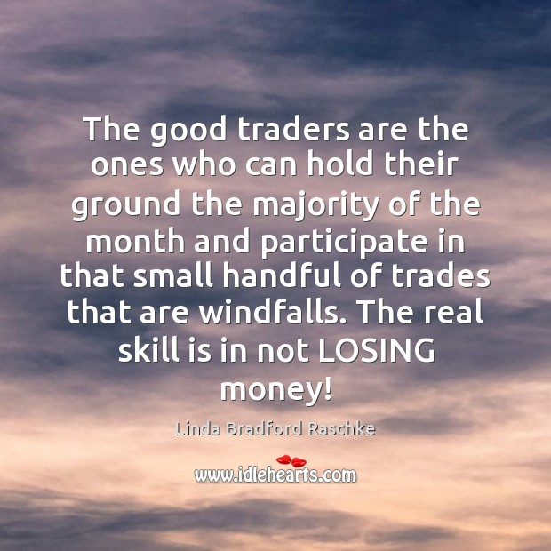 The good traders are the ones who can hold their ground the Image
