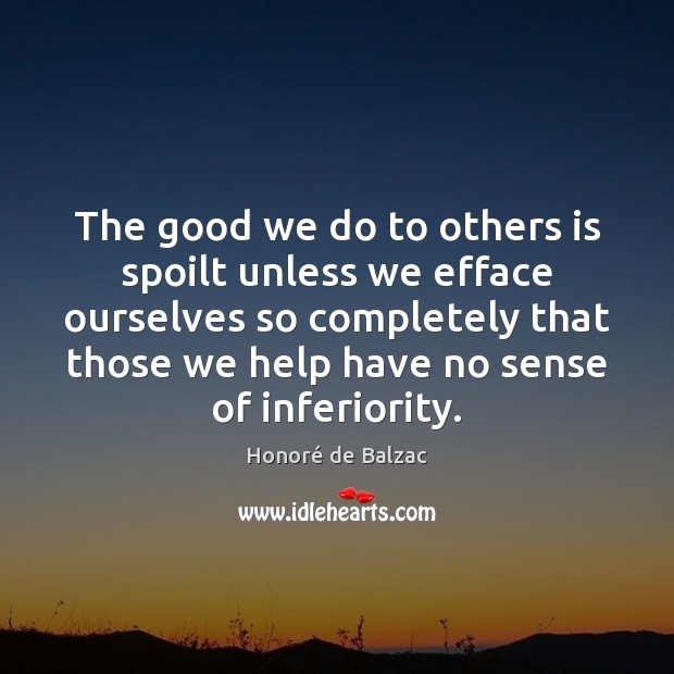 Image, The good we do to others is spoilt unless we efface ourselves