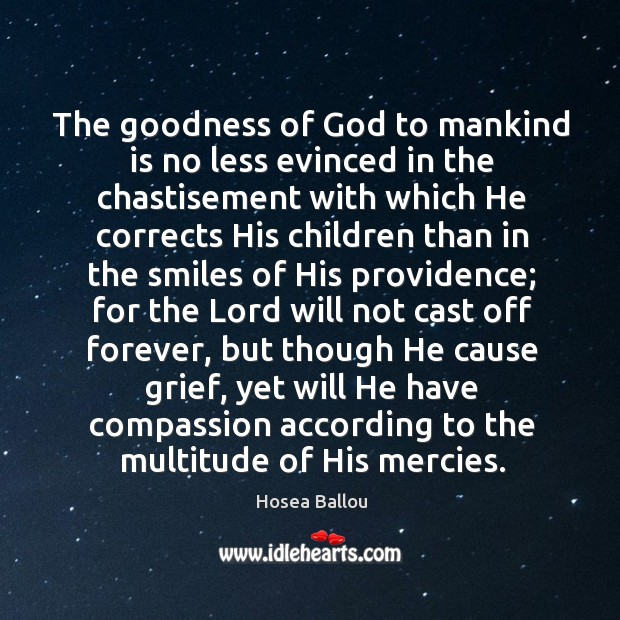 The goodness of God to mankind is no less evinced in the Image