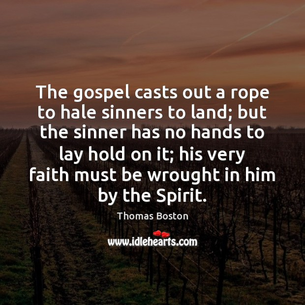 The gospel casts out a rope to hale sinners to land; but Image