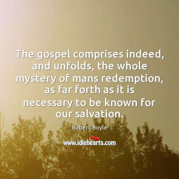 The gospel comprises indeed, and unfolds, the whole mystery of mans redemption, Image