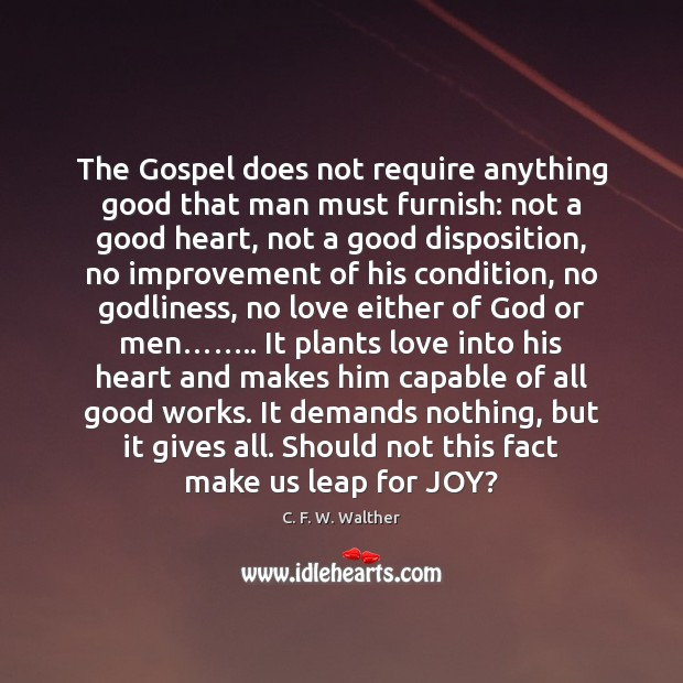 Image, The Gospel does not require anything good that man must furnish: not