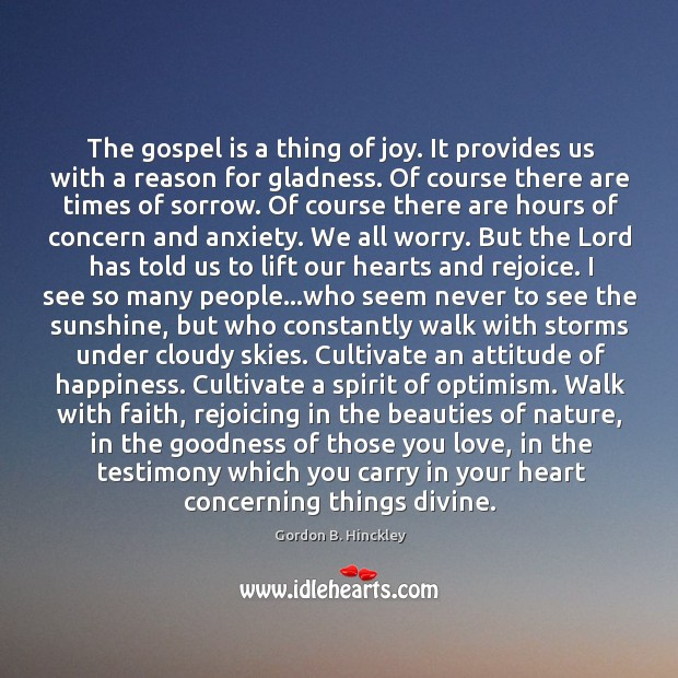 The gospel is a thing of joy. It provides us with a Image