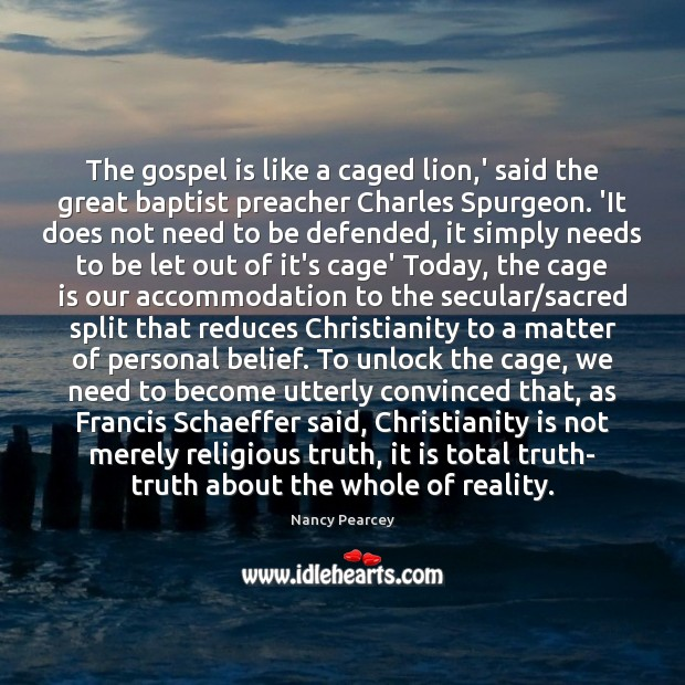 Image, The gospel is like a caged lion,' said the great baptist