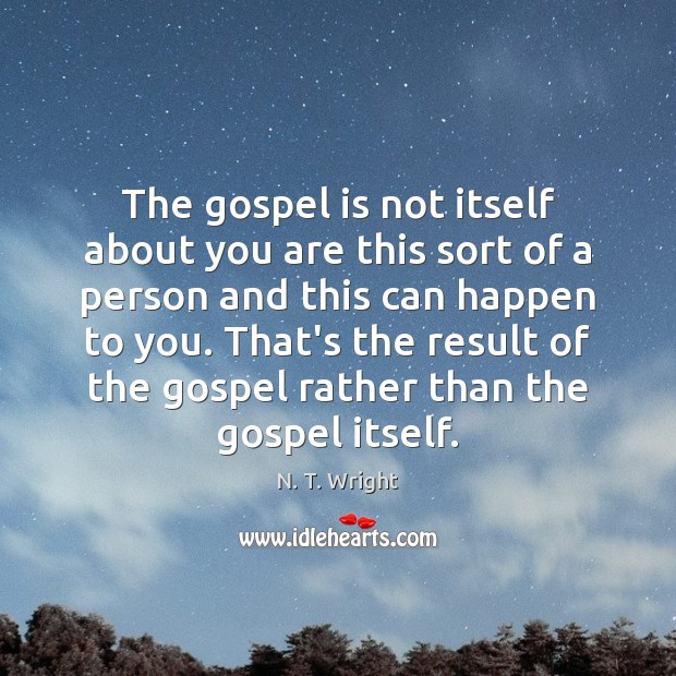 The gospel is not itself about you are this sort of a Image