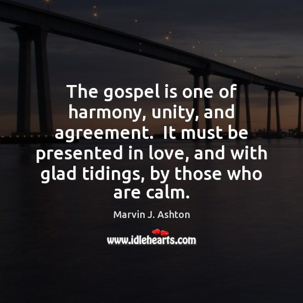 The gospel is one of harmony, unity, and agreement.  It must be Image