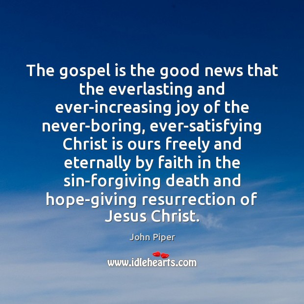 Image, The gospel is the good news that the everlasting and ever-increasing joy