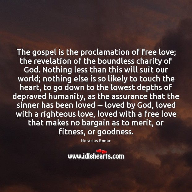 The gospel is the proclamation of free love; the revelation of the Image