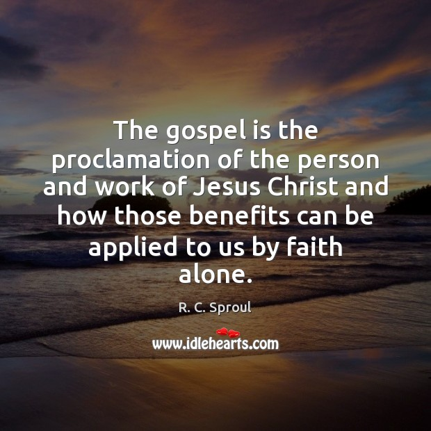 The gospel is the proclamation of the person and work of Jesus Image