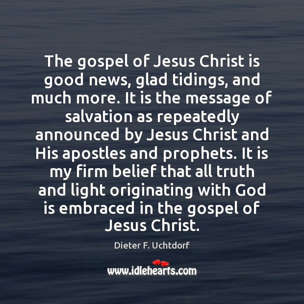 The gospel of Jesus Christ is good news, glad tidings, and much Image