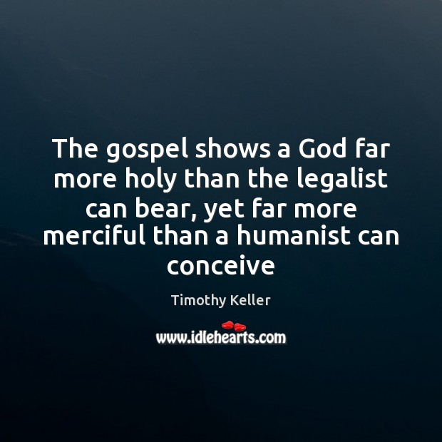 The gospel shows a God far more holy than the legalist can Image