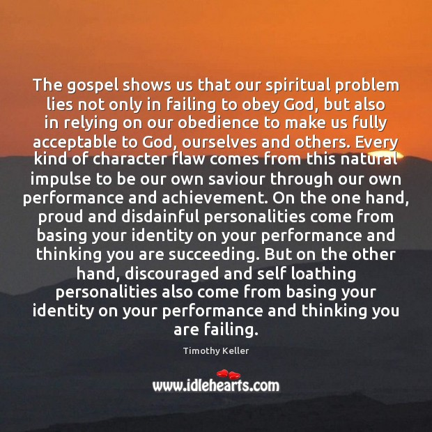 Image, The gospel shows us that our spiritual problem lies not only in