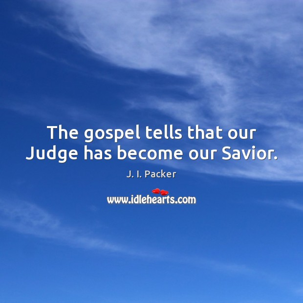 The gospel tells that our Judge has become our Savior. Image