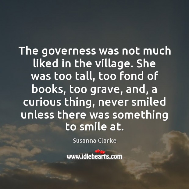 The governess was not much liked in the village. She was too Image