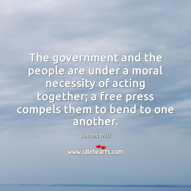 The government and the people are under a moral necessity of acting Image
