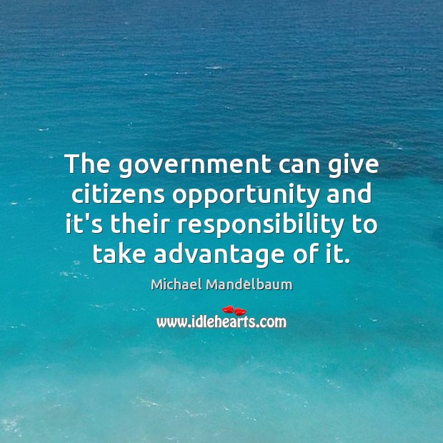 Image, The government can give citizens opportunity and it's their responsibility to take