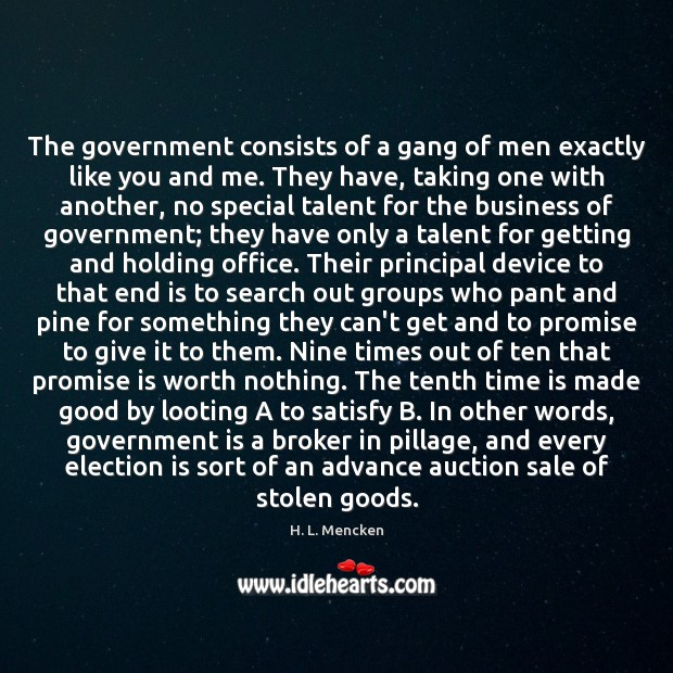 The government consists of a gang of men exactly like you and Image