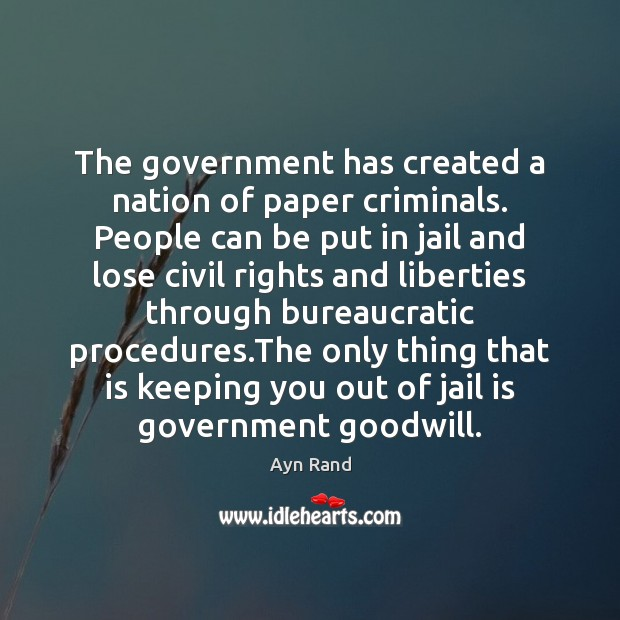 Image, The government has created a nation of paper criminals. People can be