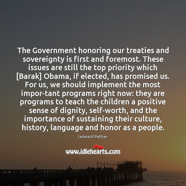 Image, The Government honoring our treaties and sovereignty is first and foremost. These