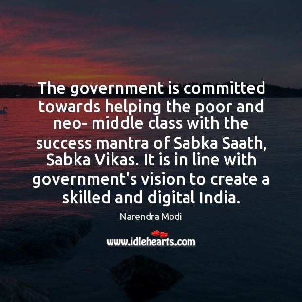 Image, The government is committed towards helping the poor and neo- middle class