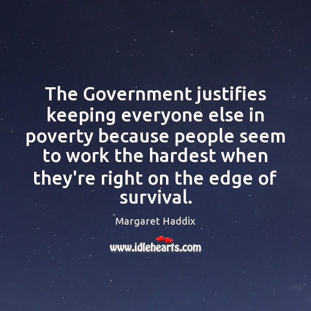 The Government justifies keeping everyone else in poverty because people seem to Image