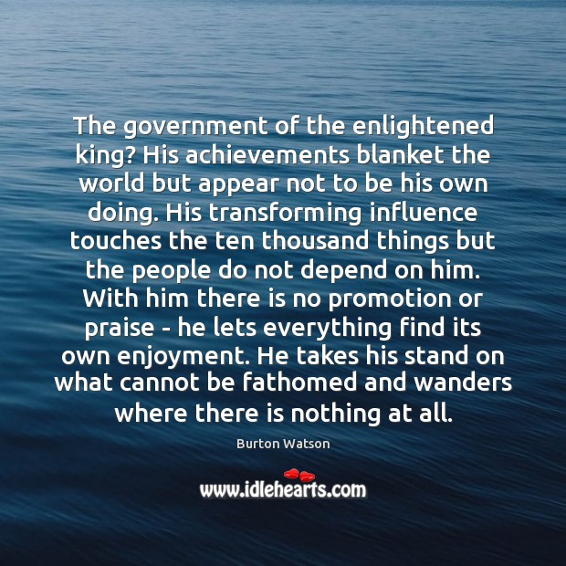 Image, The government of the enlightened king? His achievements blanket the world but