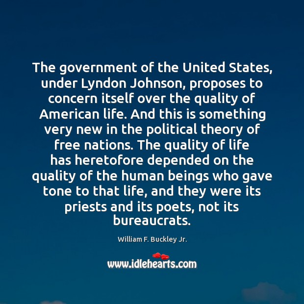 The government of the United States, under Lyndon Johnson, proposes to concern William F. Buckley Jr. Picture Quote